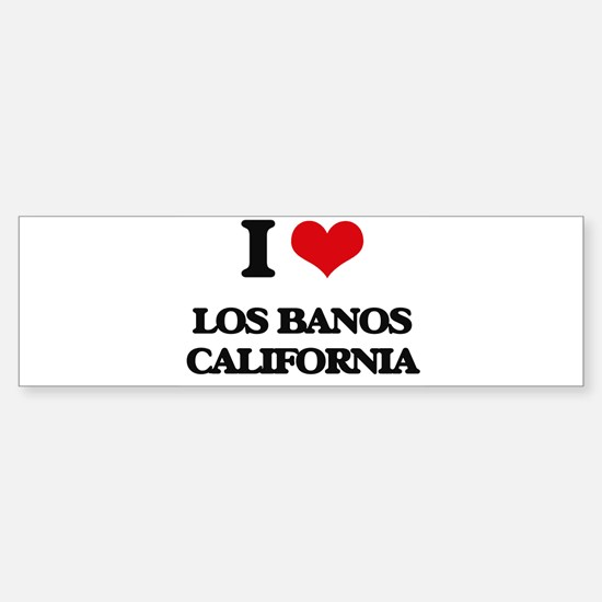 I love Los Banos California Bumper Bumper Bumper Sticker