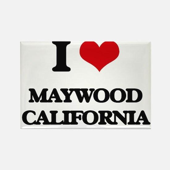 I love Maywood California Magnets