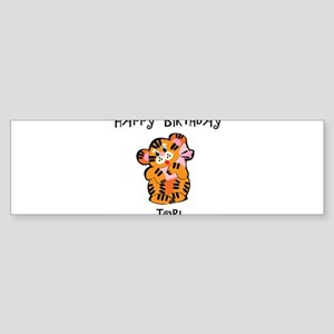 Happy Birthday Tori (tiger) Bumper Sticker
