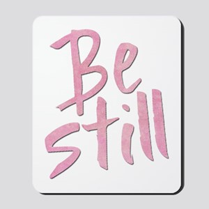 Be Still (pink grunge) Mousepad