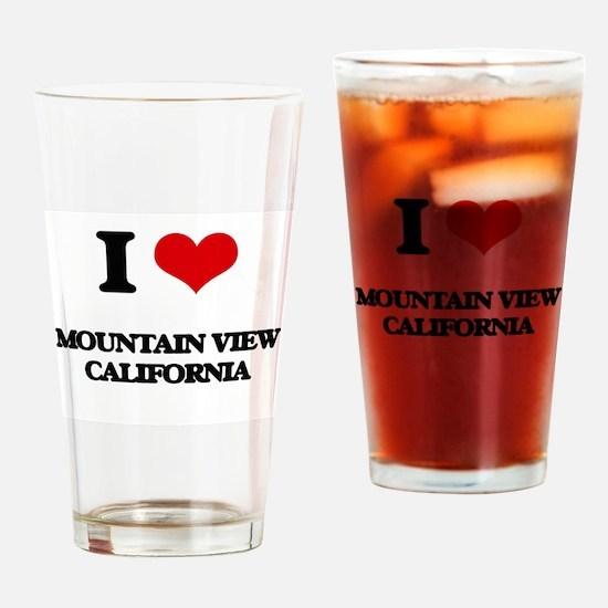 I love Mountain View California Drinking Glass