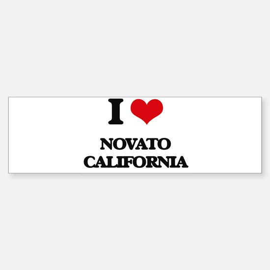 I love Novato California Bumper Bumper Bumper Sticker