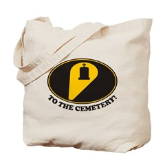 To Cemetery Tote Bag