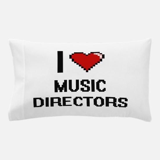 I love Music Directors Pillow Case