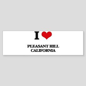 I love Pleasant Hill California Bumper Sticker