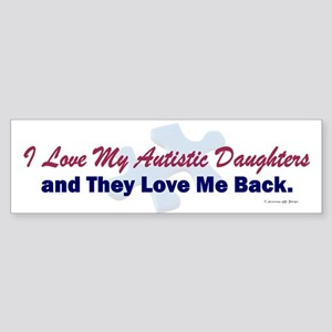 My Daughters Love Me Back Bumper Sticker