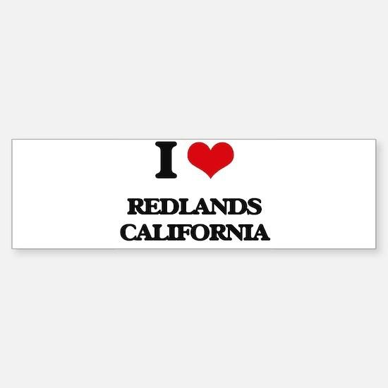 I love Redlands California Bumper Bumper Bumper Sticker