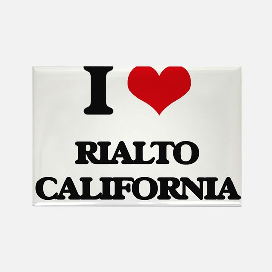 I love Rialto California Magnets