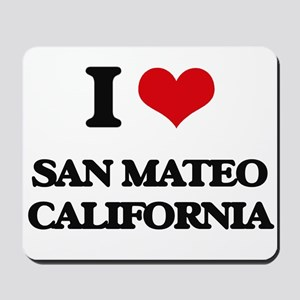 I love San Mateo California Mousepad