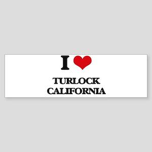 I love Turlock California Bumper Sticker