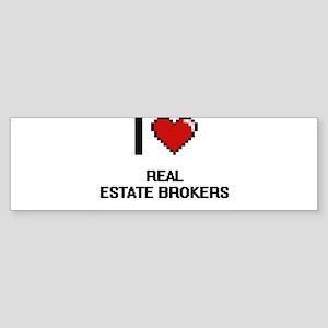 I love Real Estate Brokers Bumper Sticker