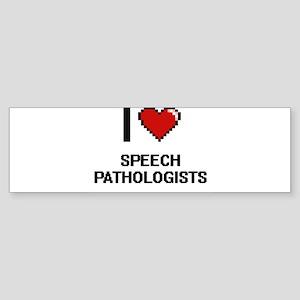 I love Speech Pathologists Bumper Sticker