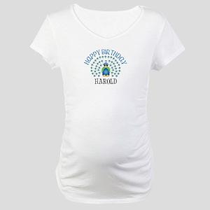 Happy Birthday HAROLD (peacoc Maternity T-Shirt