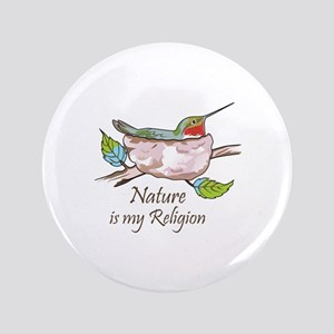 "NATURE IS MY RELIGION 3.5"" Button"
