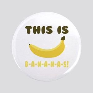 """This Is Bananas 3.5"""" Button"""
