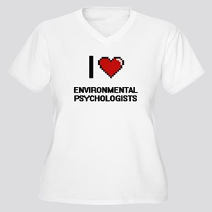 I love Environmental Psychologis Plus Size T-Shirt