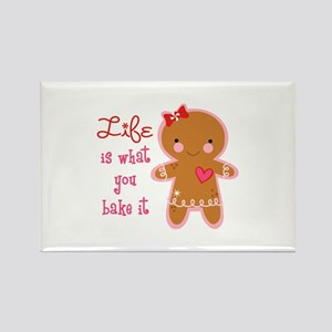 LIFE IS WHAT YOU BAKE IT Magnets