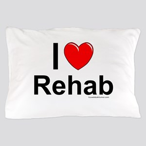 Rehab Pillow Case