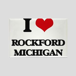 I love Rockford Michigan Magnets
