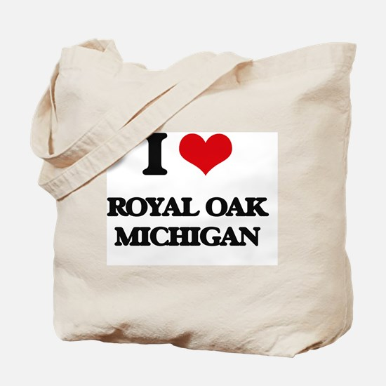 I love Royal Oak Michigan Tote Bag