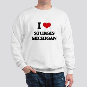 I love Sturgis Michigan Sweatshirt