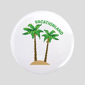 "Vacationland 3.5"" Button"