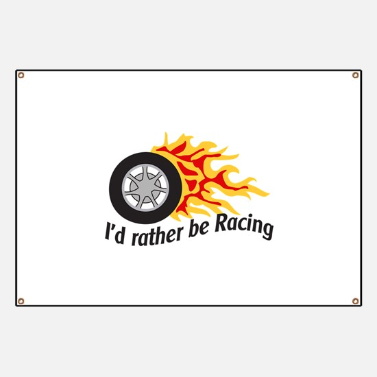 ID RATHER BE RACING Banner