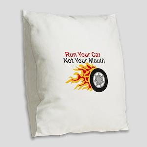 RUN CAR NOT MOUTH Burlap Throw Pillow