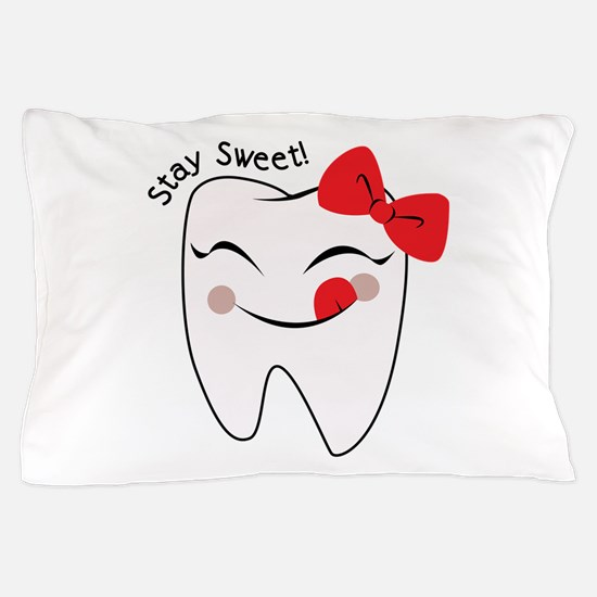 Stay Sweet Pillow Case
