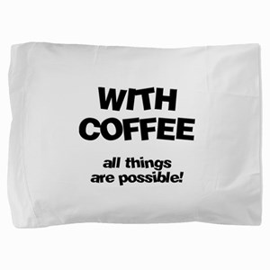 FIN-coffee-all-things-possible Pillow Sham