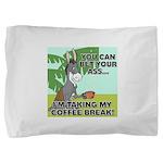 FIN-ass-coffee-break Pillow Sham