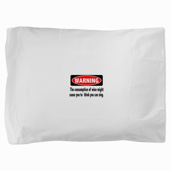 FIN-warning-wine-sing.png Pillow Sham
