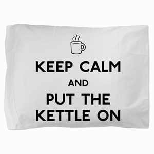 FIN-keep-calm-kettle-on Pillow Sham