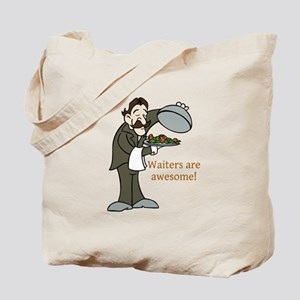 Waiters are Awesome Tote Bag