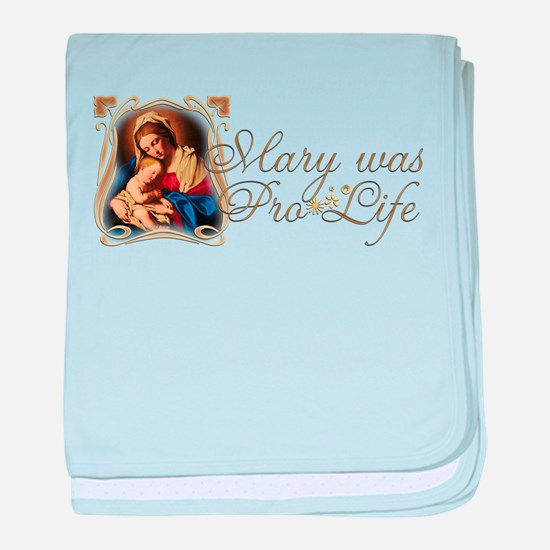 Mary was Pro-Life baby blanket