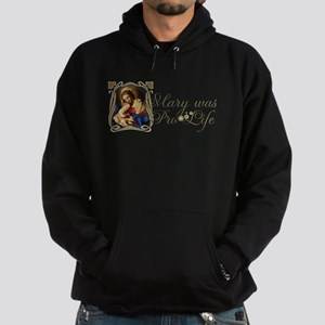 Mary was Pro-Life Hoodie (dark)