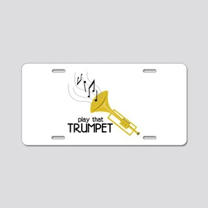 Play that Trumpet Aluminum License Plate