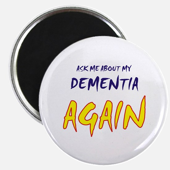 Ask about my dementia again Magnet