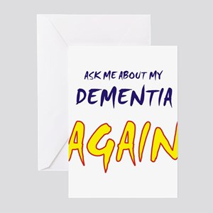 Ask about my dementia again Greeting Cards (Pk of