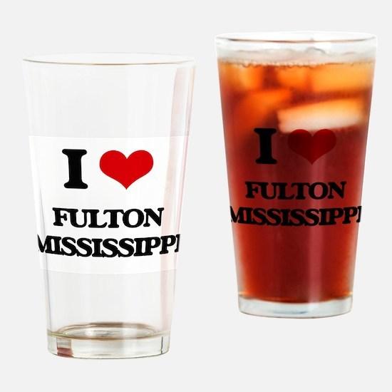 I love Fulton Mississippi Drinking Glass