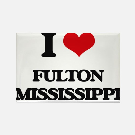 I love Fulton Mississippi Magnets
