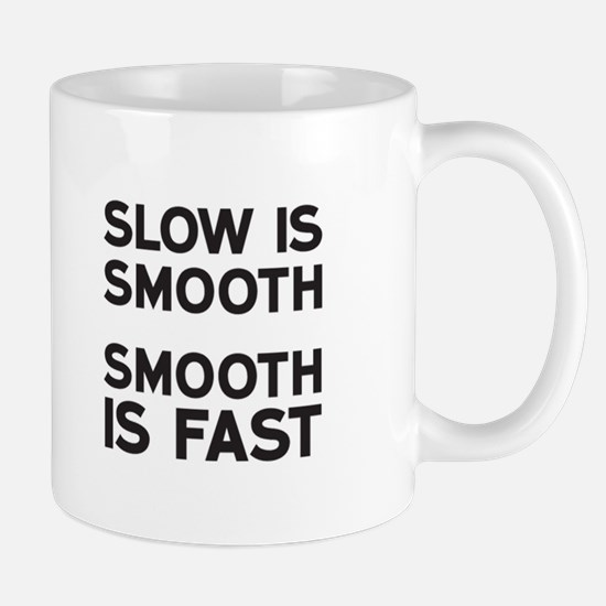 Slow is Smooth Mugs