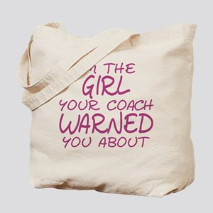 I'm The Girl Warning Tote Bag
