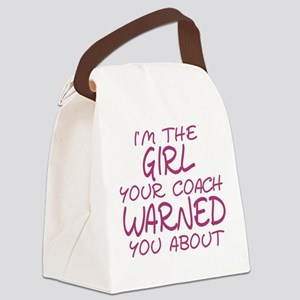 I'm The Girl Warning Canvas Lunch Bag