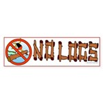 NO LOGS Bumper Sticker