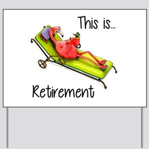 Retirment Yard Sign