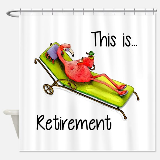 Retirment Shower Curtain