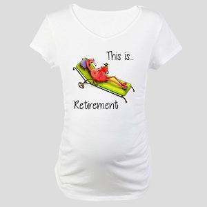 Retirment Maternity T-Shirt