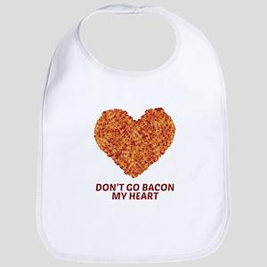 Don't Go Bacon My Heart Bib