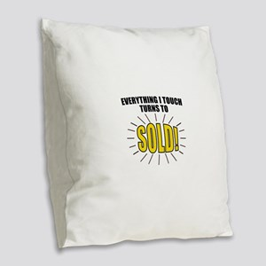 Everything I touch turns to SO Burlap Throw Pillow